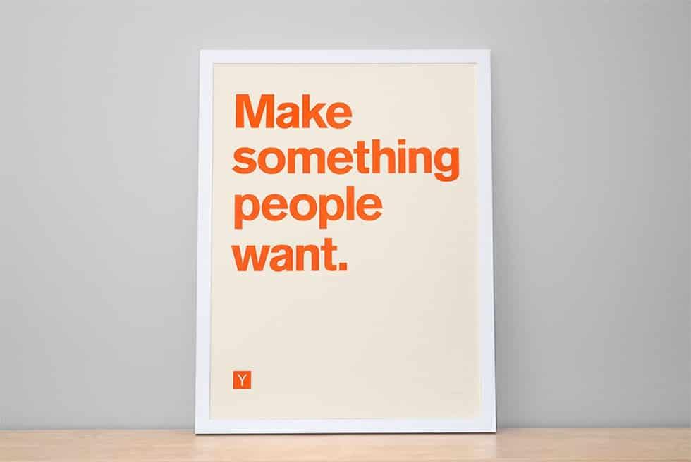 Debemos hacer algo que la gente quiera. Debemos solucionar un problema que tengan, mientras más grande sea, mejor.