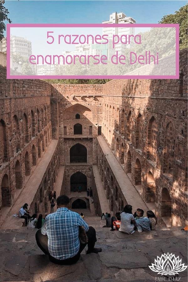 5 razones para enamorarse de Delhi